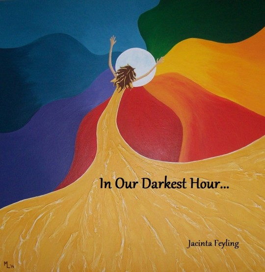 In Our Darkest Hour By Jacinta Feyling